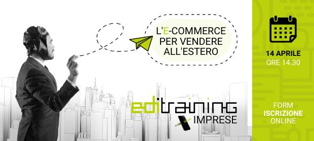 14 aprile, Webinar: l'e-commerce per vendere all'estero